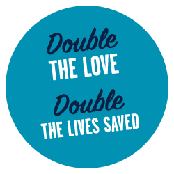 Double the love, double the lives saved